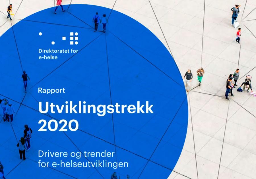 """Nytt om e-helse i rapporten """"Utviklingstrekk 2020"""", som ble utgitt 6. mars. (Skjermdump av rapportens forside)"""