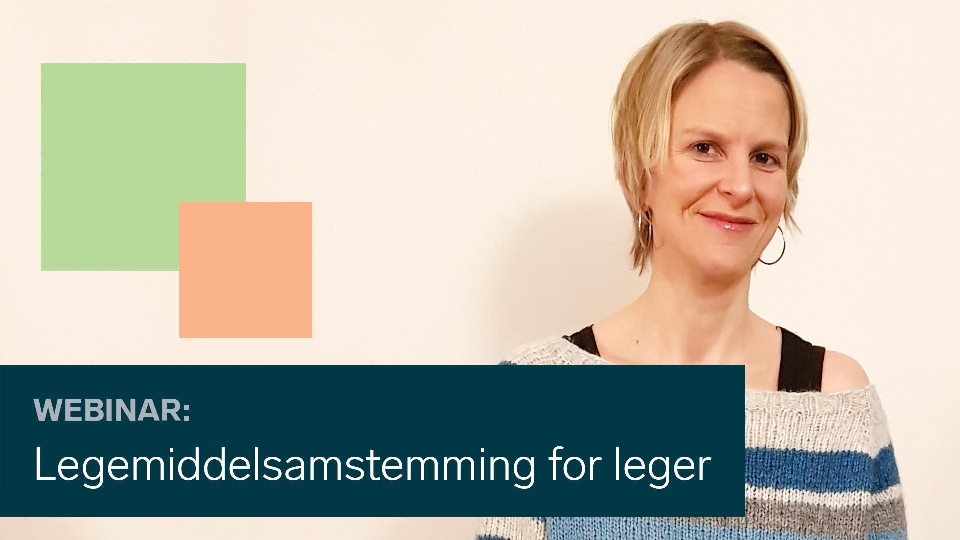 Kristin Fladstad Heier skal snakke om samstemming av legemidler.