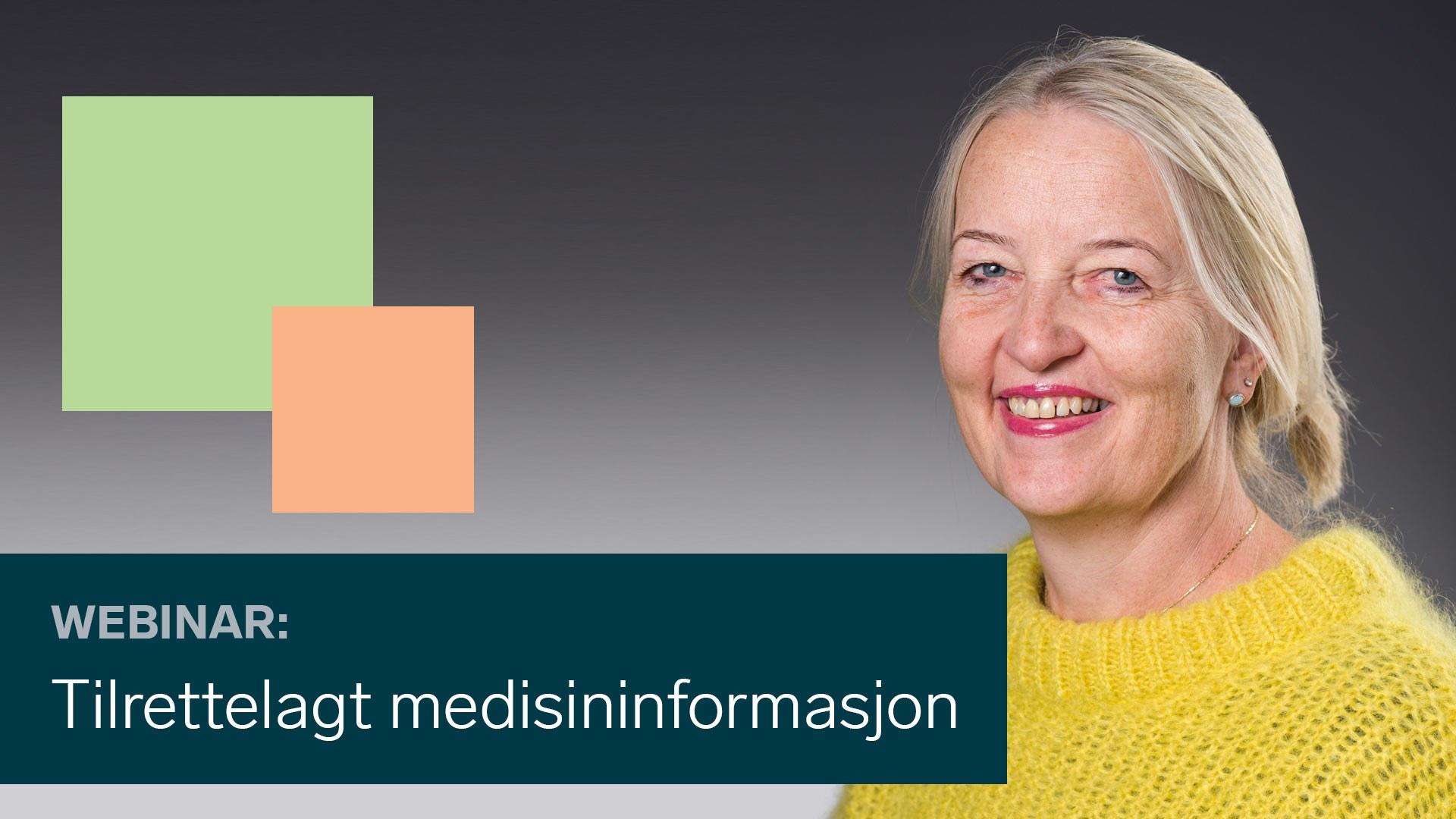 I webinaret får du høre Anne Moen fortelle om tilrettelagt medisininformasjon.